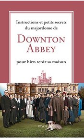 les trucs astuces et conseils de m nage du majordome downton abbey. Black Bedroom Furniture Sets. Home Design Ideas